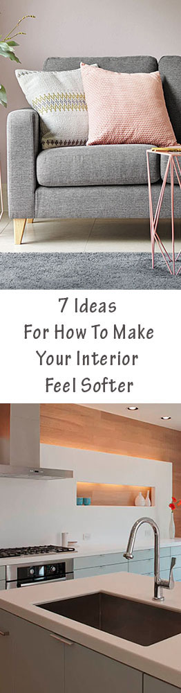 7 Ways To Make Your Interior Feel Softer