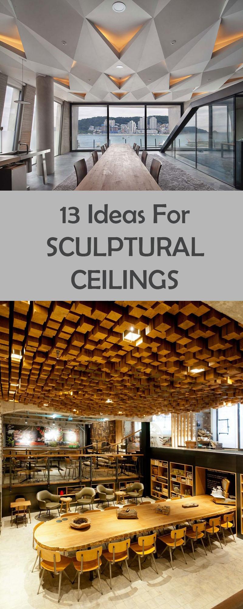 13 Ideas For Sculptural Ceilings