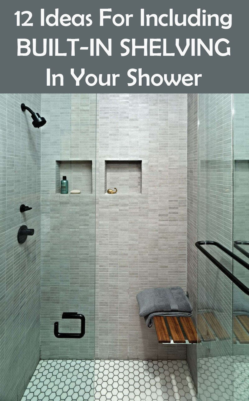In-shower storage can be such a hassle. The suction cups never stick long enough and the tall metal organizers have a tendency to get grungy. Shelves built right into the shower are the perfect solution. Here are 12 examples of built-in shower shelves that are easy to splash clean and are guaranteed not to fall off the wall.