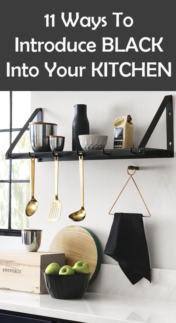 Here are 11 ways to introduce black into your kitchen.