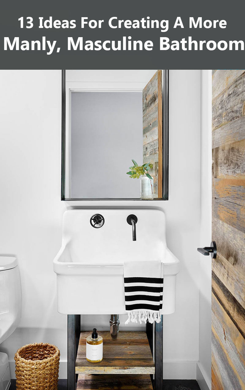 13 Ideas For Creating A More Manly, Masculine Bathroom
