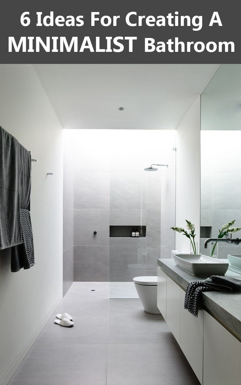 6 Ideas For Creating A Minimalist Bathroom | CONTEMPORIST