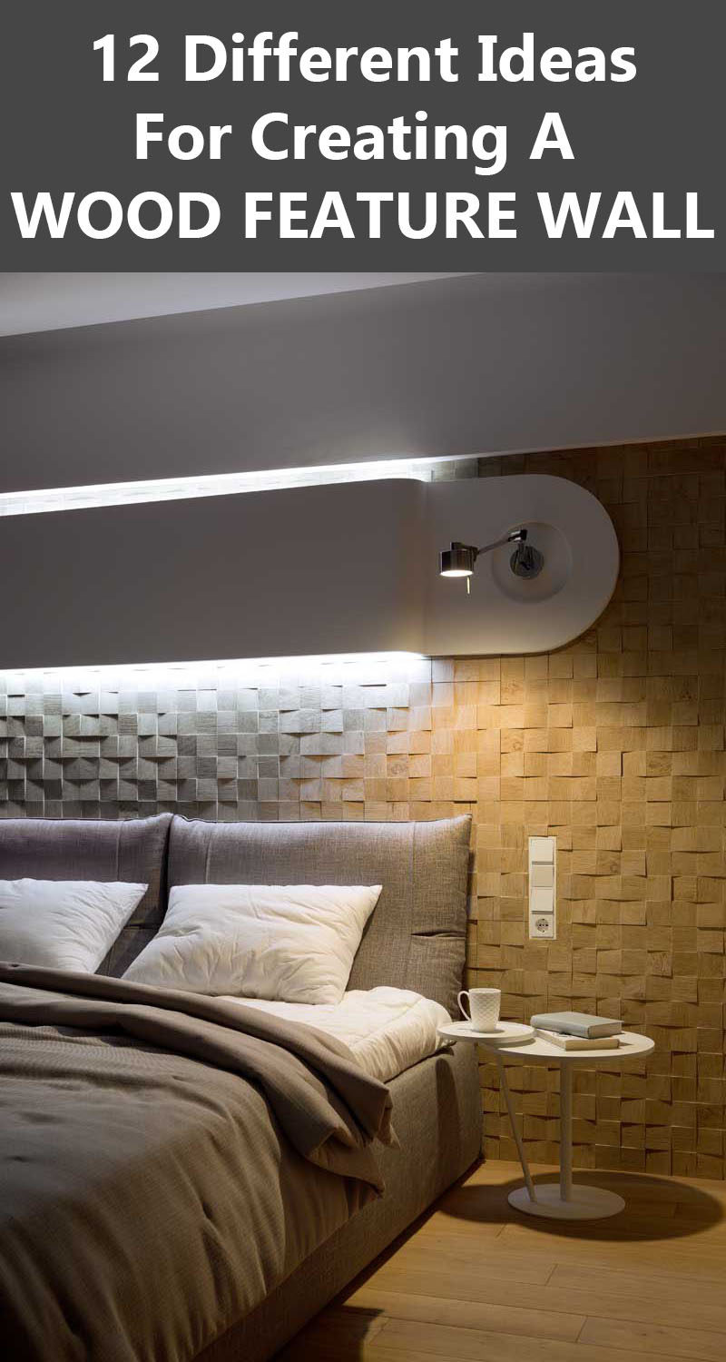 12 Different Ideas For Creating A WOOD FEATURE WALL