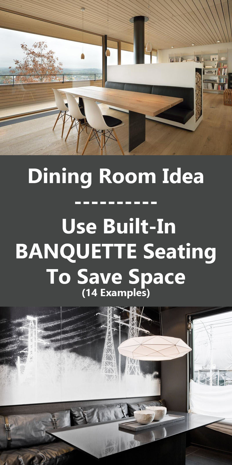Dining Room Design Ideas - Use Built-In Banquette Seating To Save Space