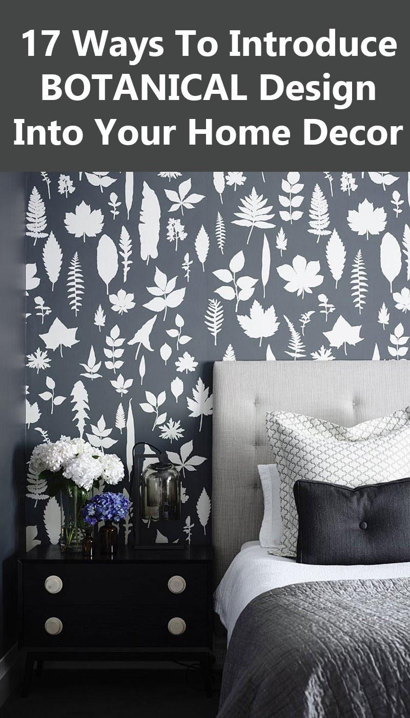 17 Ways To Introduce Botanical Design Into Your Home Decor