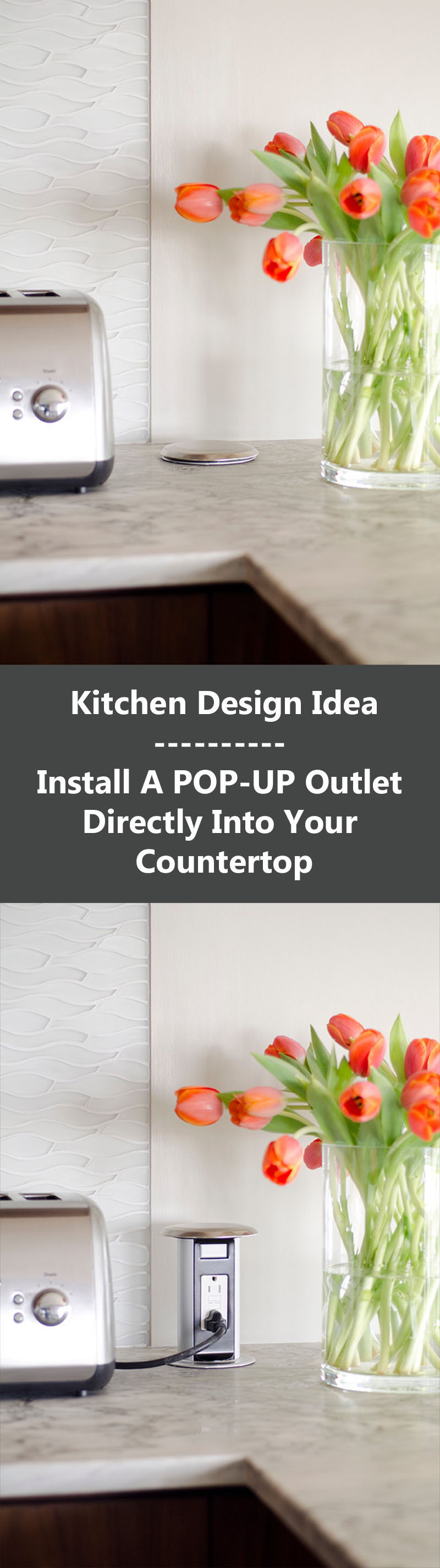 Kitchen Design Idea - Install A Pop Up Outlet Directly Into Your Countertop