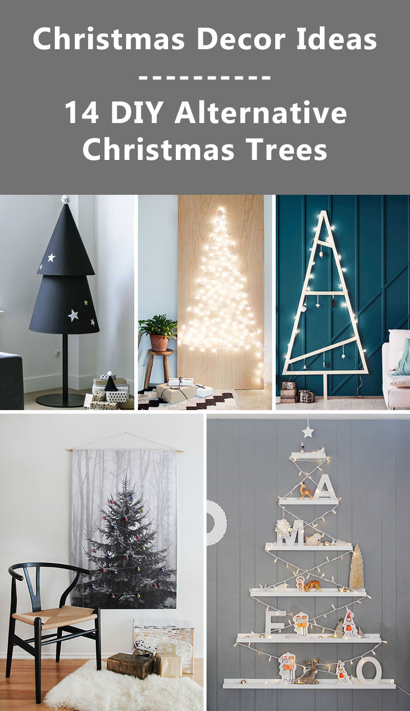 christmas decor ideas 14 diy alternative modern christmas trees - Diy Christmas Decorations Ideas