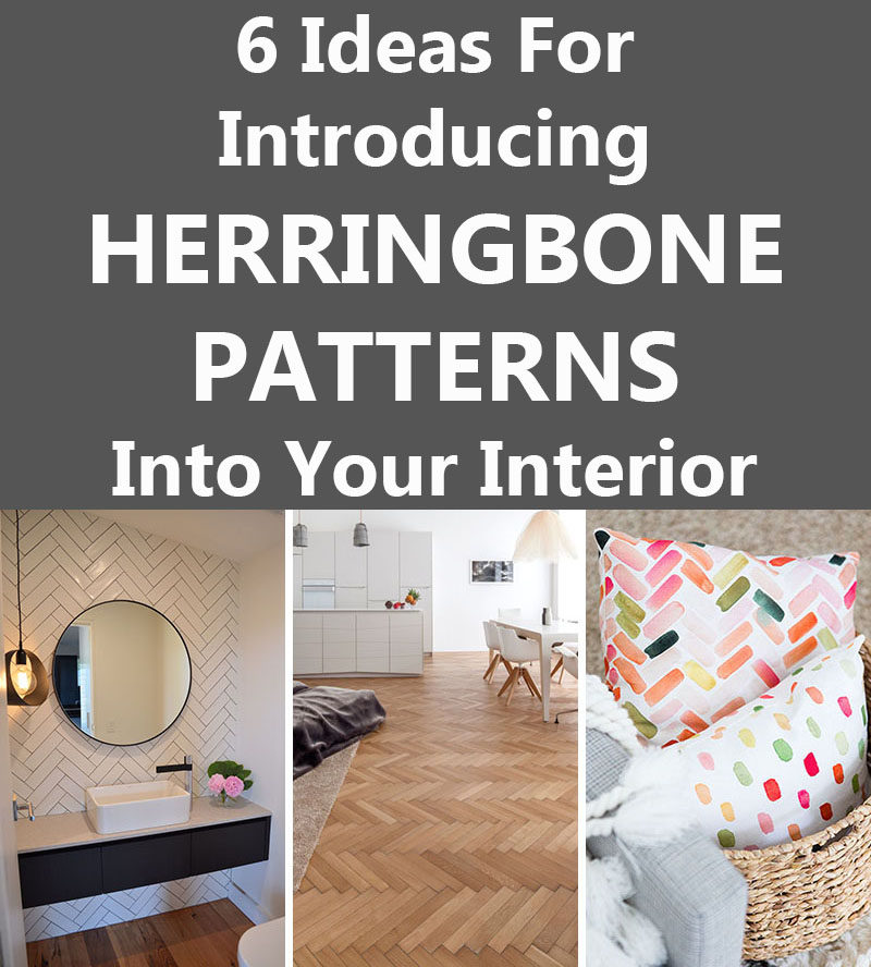 6 Ideas For Introducing Herringbone Patterns Into Your Interior