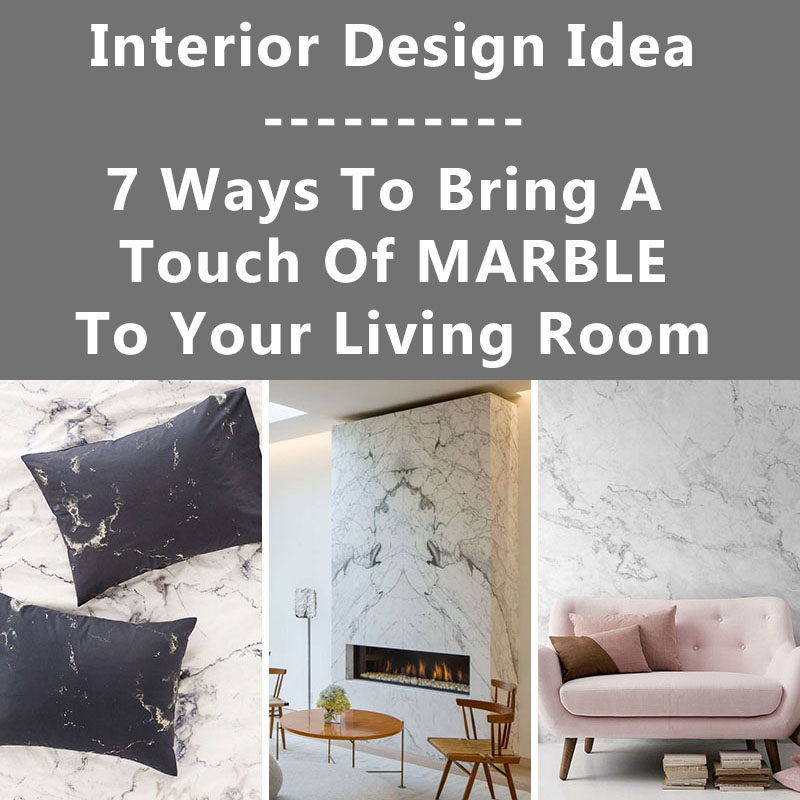 Interior Design Idea - 7 Ways To Bring A Touch Of Marble To Your Living Room