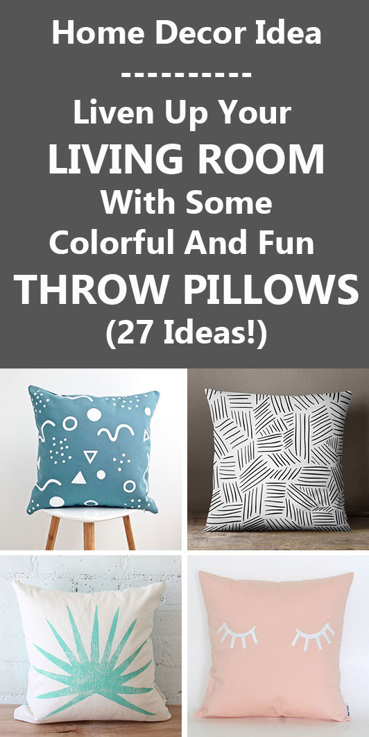 Home Decor Idea - Liven Up Your Living Room With Some Colorful And Fun Throw Pillows (27 Ideas!)