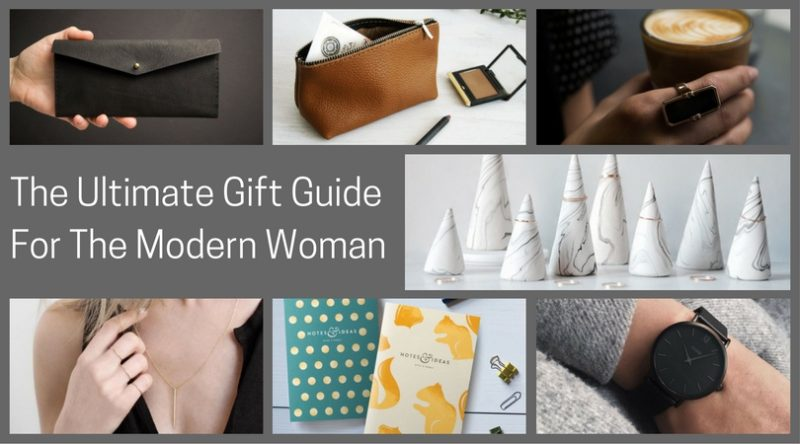 The Ultimate Gift Guide For The Modern Woman (40 Ideas!)