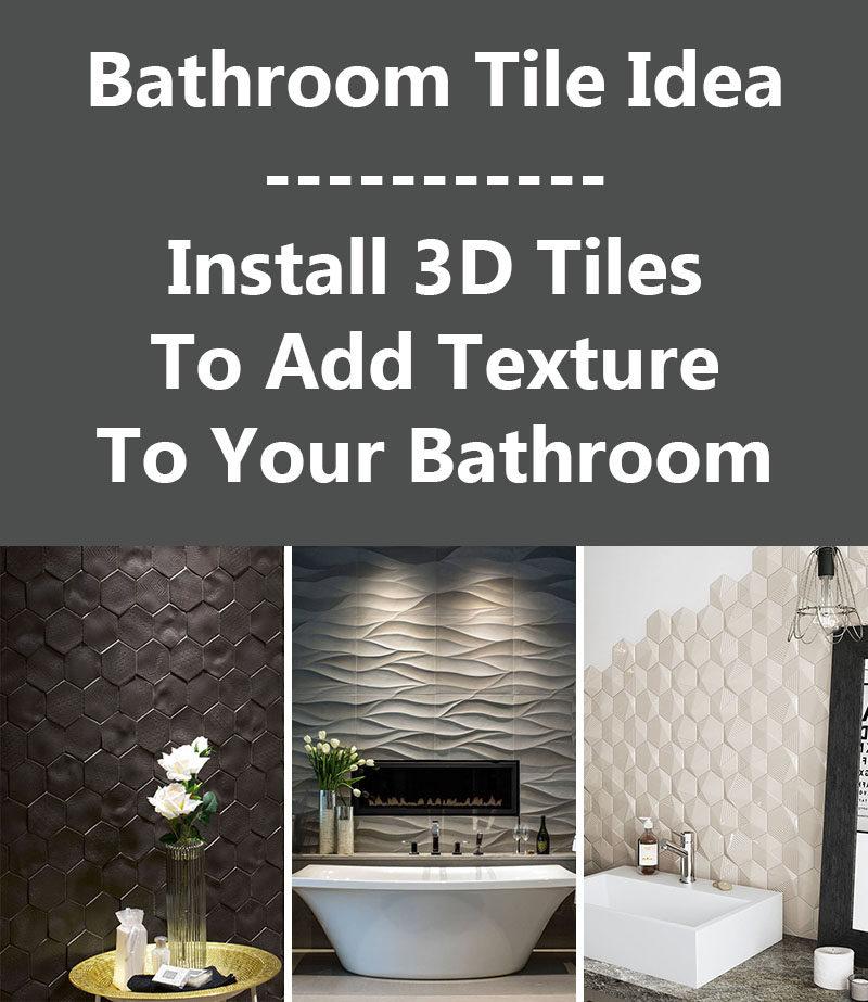 Bathroom Tile Idea - Install 3D Tiles To Add Texture To Your Bathroom