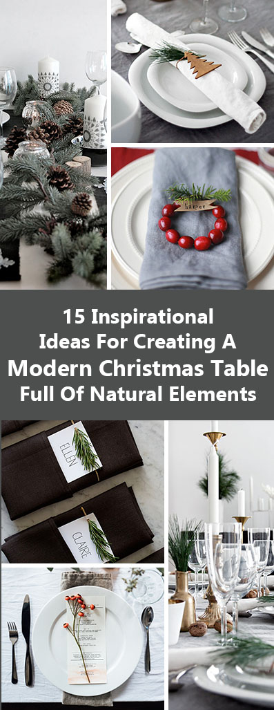 15 Inspirational Ideas For Creating A Modern Christmas Table Full Of Natural Elements