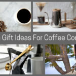 13 Modern Gift Ideas For Coffee Connoisseurs