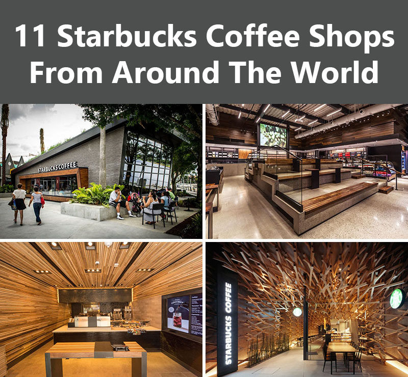 11 Starbucks Coffee Shops From Around The World