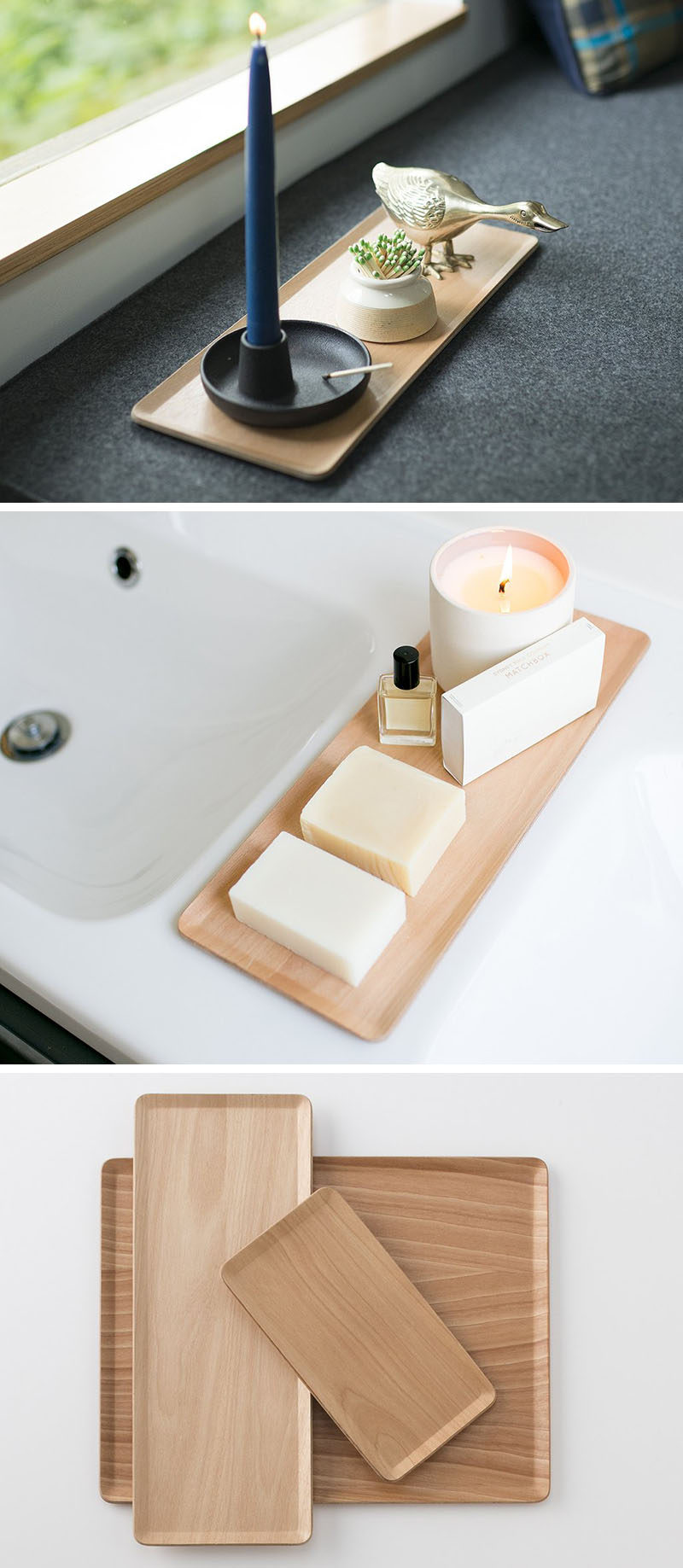 These light wood trays have slightly raised edges that makes them suitable for any environment, even in the bathroom as they prevent liquids from from spilling all over the counter.
